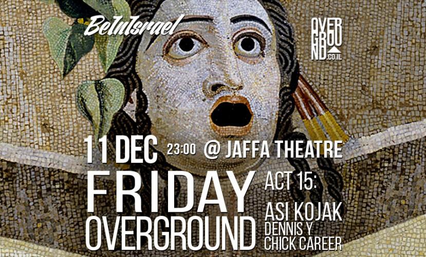 В эту пятницу (11.12) в Театре Яффо пройдет вечеринка Friday Overground